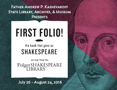 First Folio Exhibition, July 26 - Aug 24